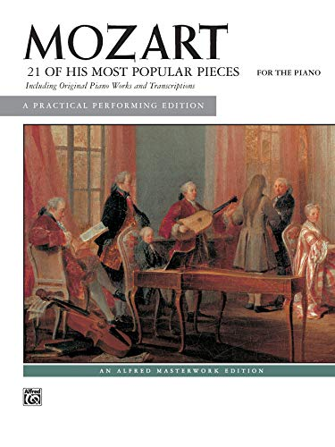 9780739004425: Mozart 21 of His Most Popular Pieces: for the Piano Including original Piano Works and Transcription