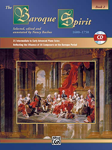 9780739005026: The Baroque Spirit (1600--1750), Bk 2: 21 Intermediate to Early Advanced Piano Solos Reflecting the Influence of 16 Composers on the Baroque Period, Book & CD (The Spirit Series)