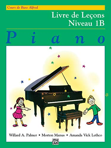 9780739005408: Alfred's Basic Piano Library Lesson Book, Bk 1B: French Language Edition (French Edition)