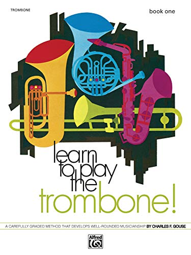 9780739005521: Learn to Play Trombone, Bk 1: A Carefully Graded Method That Develops Well-Rounded Musicianship