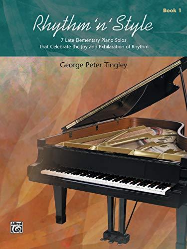 9780739005644: Rhythm 'n' Style, Bk 1: 7 Late Elementary Piano Solos That Celebrate the Joy and Exhilaration of Rhythm