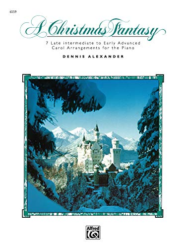 9780739005750: A Christmas Fantasy: 7 Late Intermediate to Early Advanced Carol Arrangements for the Piano