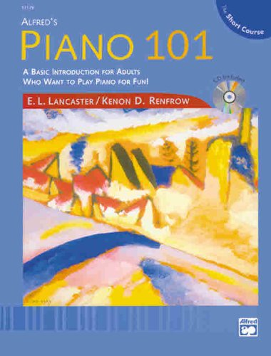 Alfred's Piano 101 The Short Course Lesson, Bk 1: Book & CD (9780739006078) by E. L. Lancaster; Kenon D. Renfrow