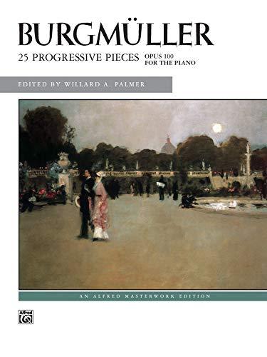 9780739006146: Burgmller -- 25 Progressive Pieces, Op. 100 (Alfred Masterwork Editions)