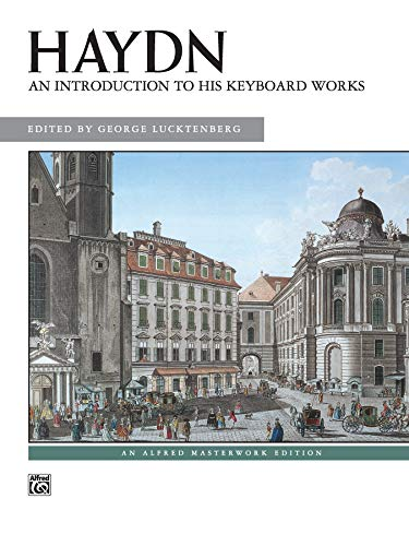 Haydn: An Introduction to His Keyboard Works (Alfred Masterwork Edition): Alfred Music