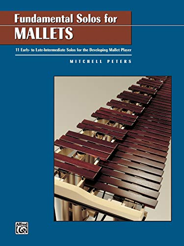 9780739006214: Fundamental Solos for Mallets: 11 Early- to Late-Intermediate Solos for the Developing Mallet Player