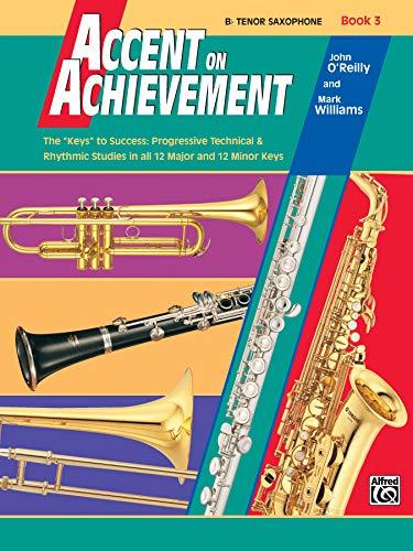9780739006290: Accent on Achievement, Bk 3: B-Flat Tenor Saxophone