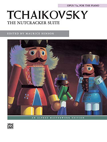 9780739006757: Peter Ilyich Tchiakovsky: The Nutcracker Suite Op. 71a, for the Piano, an Alfred Masterwork Edition