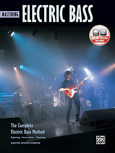 9780739006832: Mastering Electric Bass: The Complete Electric Bass Method: Beginning, Intermediate, Mastering