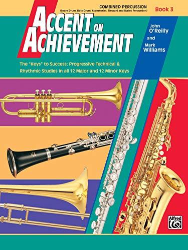 9780739007099: Accent on Achievement, Bk 3: Combined Percussion---S.D., B.D., Access., Timp. & Mallet Percussion