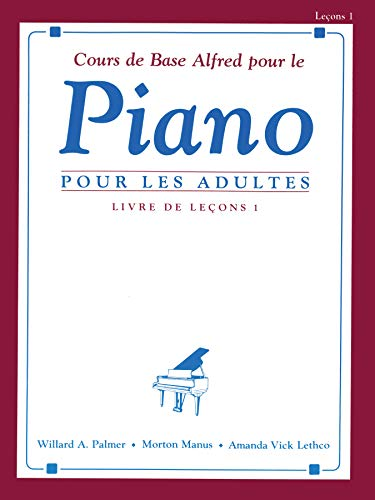 9780739007464: Alfred's Basic Adult Piano Course Lesson Book, Bk 1: French Language Edition (French Edition)