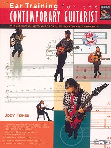 9780739007976: Ear Training for the Contemporary Guitarist: The Ultimate Guide to Music for Blues, Rock, and Jazz Guitarists, Book & CD