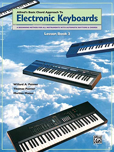 9780739008201: Chord Approach to Electronic Keyboards Lesson Book, Bk 3: A Beginning Method for All Instruments with Automatic Rhythms & Chords (Alfred's Basic Piano Library)