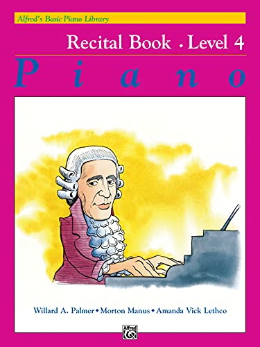 9780739008225: Alfred's Basic Piano Course Recital Book, Bk 4 (Alfred's Basic Piano Library)