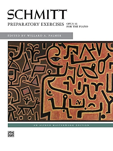 9780739008539: Schmitt -- Preparatory Exercises, Op. 16 (Alfred Masterwork Edition)