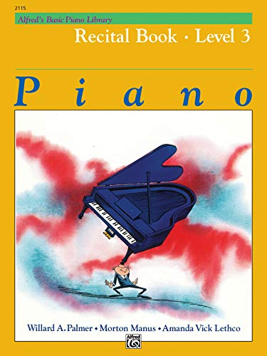 9780739008560: Alfred's Basic Piano Library Recital Book, Bk 3