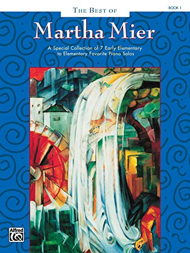 9780739008614: The Best of Martha Mier, Bk 1: A Special Collection of 7 Early Elementary to Elementary Favorite Piano Solos