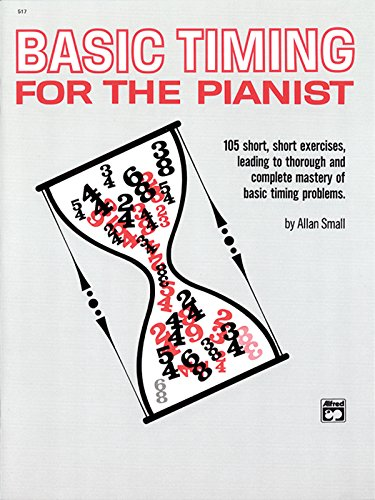 9780739008911: Basic Timing for the Pianist: 105 Short, Short Exercises Leading to Thorough and Complete Mastery of Basic Timing Problems