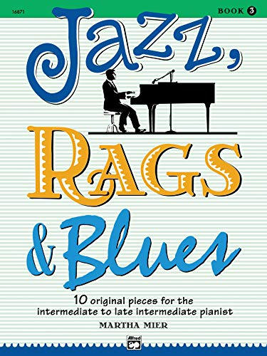 9780739008935: Jazz, Rags & Blues, Bk 3: 10 Original Pieces for the Intermediate to Late Intermediate Pianist