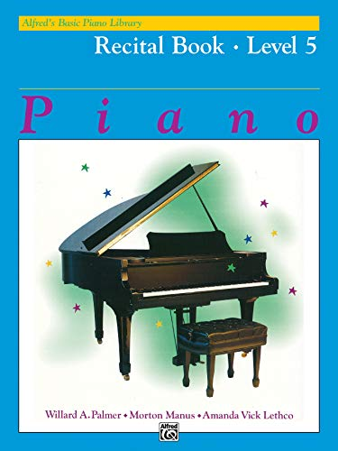 9780739008942: Alfred's Basic Piano Course Recital Book Level 5 (Alfred's Basic Piano Library)