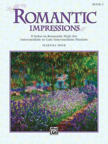 9780739009086: Romantic Impressions, Bk 2: 8 Solos in Romantic Style for Intermediate to Late Intermediate Pianists (Alfred's Basic Piano Library)