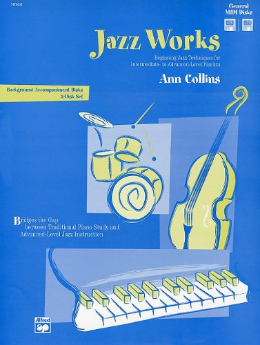 Jazz Works: Beginning Jazz Techniques for Intermediate- To Advanced-Level Pianists (0739009117) by Ann Collins