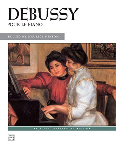 9780739009178: Debussy, Pour Le Piano: Alfred Masterwork Edition