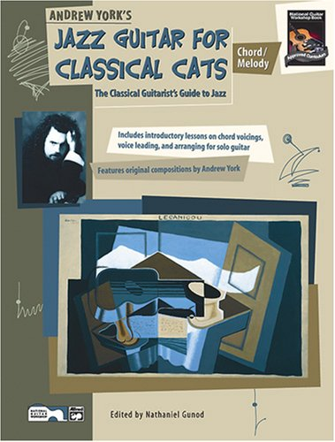 9780739009215: Andrew York's Jazz Guitar for Classical Cats: Chord/Melody, The Classical Guitarist's Guide to Jazz
