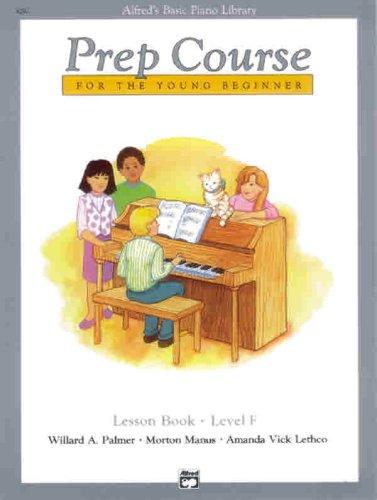 9780739009321: Alfred's Basic Piano Prep Course Lesson Book, Bk F: For the Young Beginner (Alfred's Basic Piano Library)