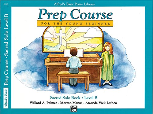 9780739009376: Alfred's Basic Piano Prep Course Sacred Solo Book (Alfred's Basic Piano Library) Book B