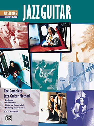 9780739009581: Complete Jazz Guitar Method: Mastering Jazz Guitar -- Chord/Melody
