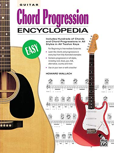9780739009710: Guitar Chord Progression Encyclopedia: Includes Hundreds of Chords and Chord Progressions in All Styles in All Twelve Keys (The Ultimate Guitarist's Reference Series)
