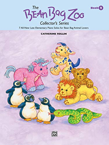 9780739010051: The Bean Bag Zoo Collector, Bk 2: 7 All-New Late Elementary Piano Solos for Bean Bag Animal Lovers (The Bean Bag Zoo Collector's Series)