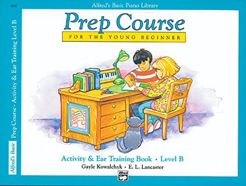 9780739010655: Alfred's Basic Piano Prep Course Activity & Ear Training, Bk B: For the Young Beginner (Alfred's Basic Piano Library)
