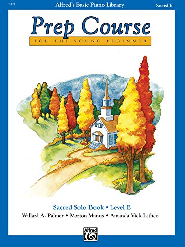 9780739010853: Alfred's Basic Piano Prep Course Sacred Solo Book (Alfred's Basic Piano Library) Book E