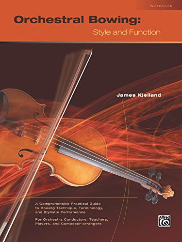 9780739011126: Orchestral Bowing -- Style and Function: Workbook