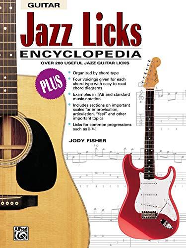 Jazz Licks Encyclopedia: Over 280 Useful Jazz Guitar Licks: Jody Fisher