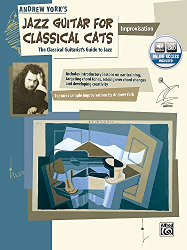 9780739011331: Andrew York's Jazz Guitar for Classical Cats: Improvisation: The Classical Guitarist's Guide to Jazz