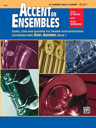 Accent on Ensembles, Book 1: Bb Clarinet / Bass Clarinet (Accent on Achievement): O'Reilly, ...