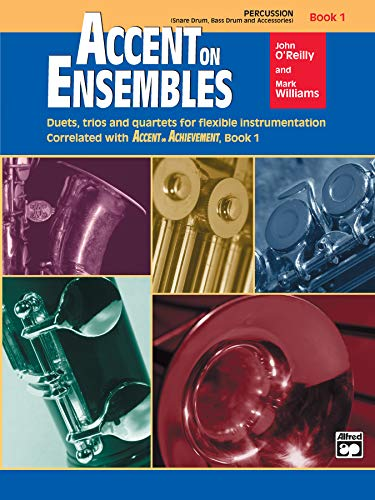 Accent on Ensembles, Book 1: Percussion (Accent on Achievement): John O'Reilly