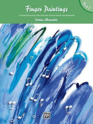Finger Paintings, Book 2: Dennis Alexander