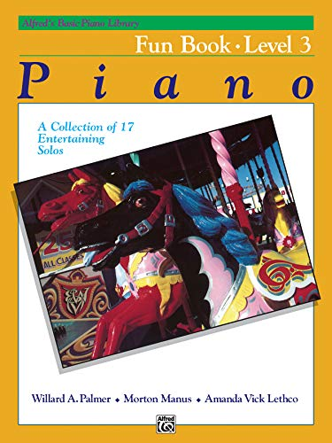9780739011980: Alfred's Basic Piano Library Fun Book, Bk 3: A Collection of 17 Entertaining Solos