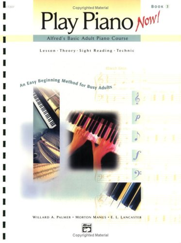 9780739012048: Play Piano Now! (Alfred's Basic Adult Piano Course, 2: Lesson Theory - Sight Reading - Technique)