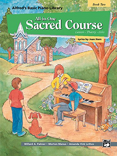 9780739012260: Alfred's Basic All-in-One Sacred Course, Bk 2: Lesson * Theory * Solo (Alfred's Basic Piano Library)