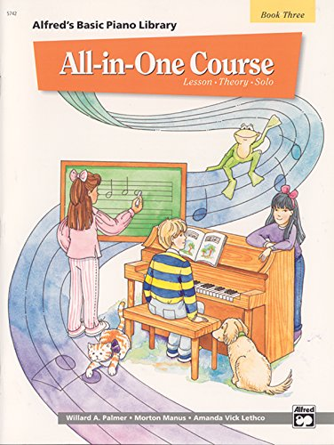 9780739012277: Alfred's Basic All-In-One Course, Bk 3: Lesson * Theory * Solo (Alfred's Basic Piano Library)