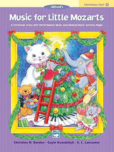9780739012536: Music for Little Mozarts Christmas Fun, Bk 4: A Christmas Story with Performance Music and Related Music Activity Pages