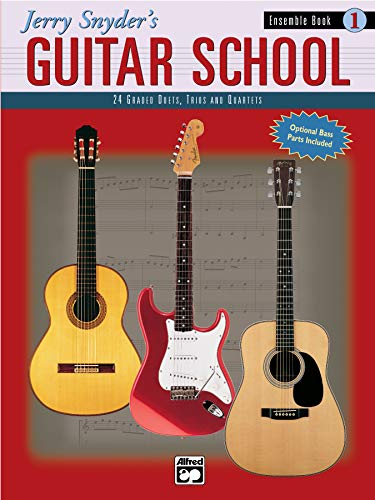 9780739012826: Jerry Snyder's Guitar School, Ensemble Book, Bk 1: 24 Graded Duets, Trios, and Quartets