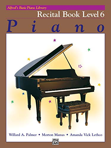 9780739012895: Alfred's Basic Piano Library Recital Book, Bk 6