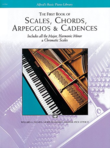 9780739012970: The First Book of Scales, Chords, Arpeggios & Cadences: Includes All the Major, Harmonic Minor & Chromatic Scales (Alfred's Basic Piano Library)