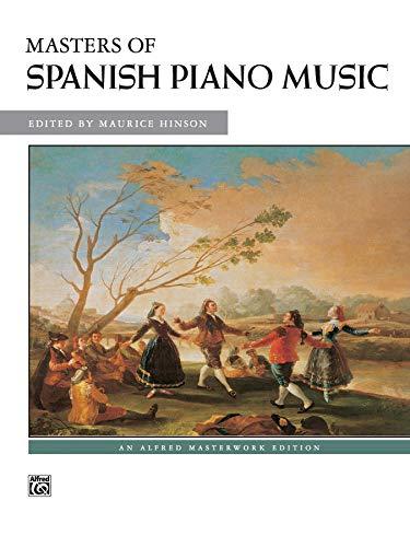9780739013090: Masters of Spanish Piano Music (Alfred Masterwork Edition)